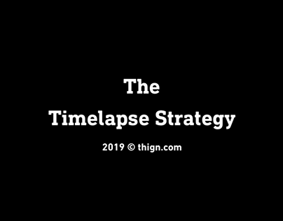 The Timelapse Strategy