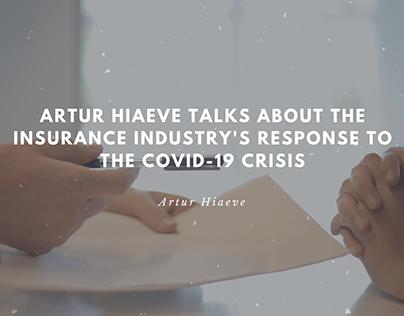 Artur Hiaeve Talks About the Insurance Industry's