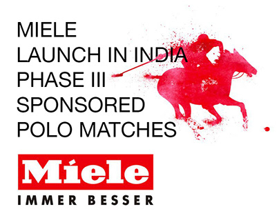 MIELE Launch in India Phase III- Sponsored Polo Matches