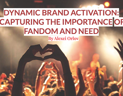Dynamic Brand Activation: Capturing The Importance