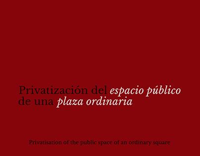 Privatización del espacio público de la plaza ordinaria