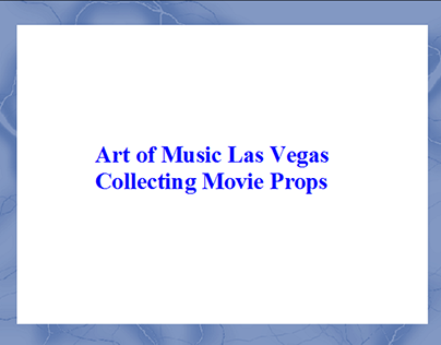 Art of Music Las Vegas-Collecting Movie Props