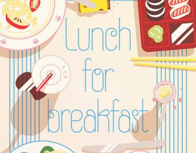 Lunch for breakfast
