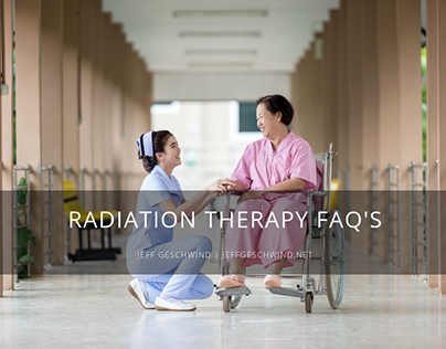 Radiation Therapy FAQs   Jeff Geschwind