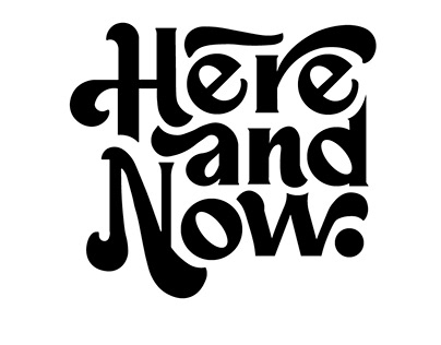 "Lettering ""Here and Now"""