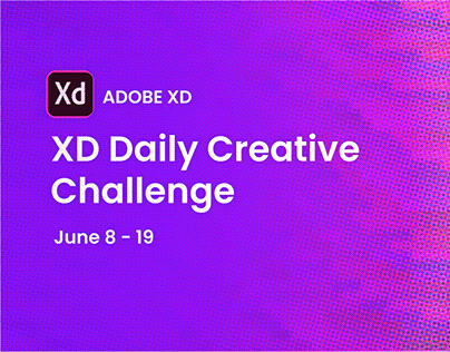 Adobe XD Daily Creative Challenge June 8-19