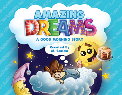 Amazing DREAMS- A Good Morning Story by M. Sandu