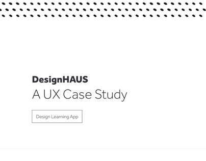 DesignHAUS - UX Case Study for a Design Learning App