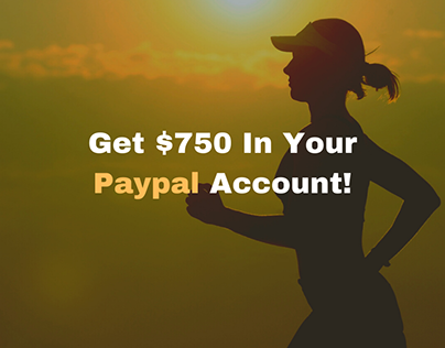 Get $750 In Your Paypal Account!