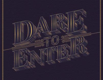 Dare to Enter