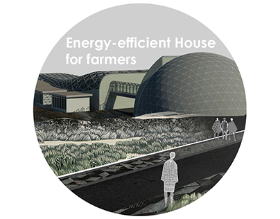 Concept of Energy-efficient House for farmers