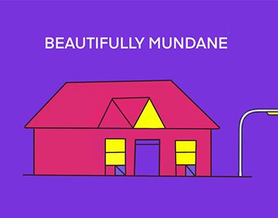 BEAUTIFULLY MUNDANE & CONVEY