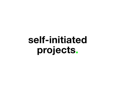 self-initiated projects.
