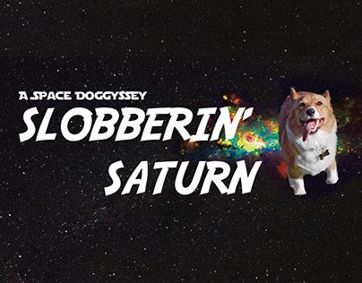 A Space Doggyssey: Slobberin' Saturn