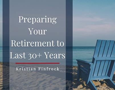 Preparing Your Retirement to Last 30+ Years