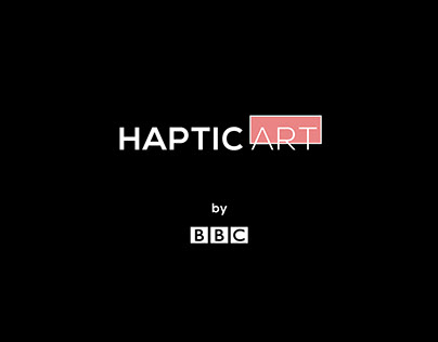 Haptic Art by BBC Mobile App (D&AD Brief)