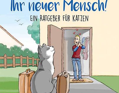 Ihr neuer Mensch! - Ein Ratgeber für Katzen