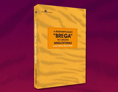 """Capa do livro """"A Ressignificação 'Brega' ..."""""""