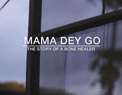 Mama Dey Go | Documentary