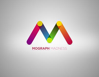 MOGRAPH MADNESS