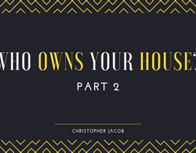 Who Owns Your House: Part 2