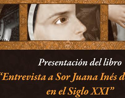 Entrevista a Sor Juana Inés de la Cruz en el Siglo XXI