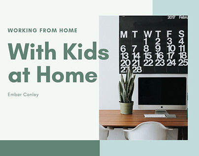 Working from Home with Kids | Ember Conley
