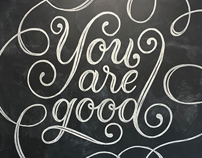 Chalkboard Mural — You Are Good