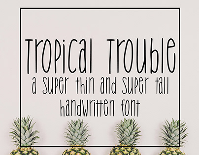 Tropical Trouble: a super thin and super tall font