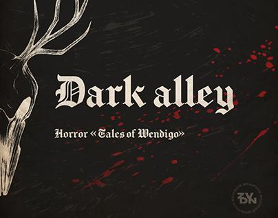 "Dark Alley — Horror ""Tales of Wendigo"""