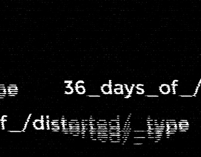 \ 36 days of /distorted/ type ;