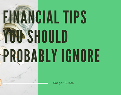 Financial Tips You Should Probably Ignore