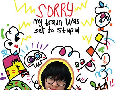 Sorry My Brain was Set to Stupid