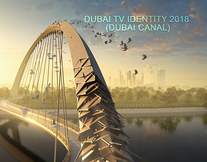Dubai TV Identity 2018 (Dubai Canal Breakdown)