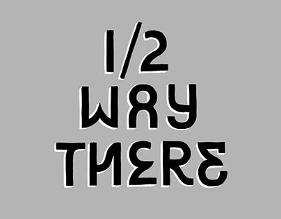 Half Way There // Booklet // Zine