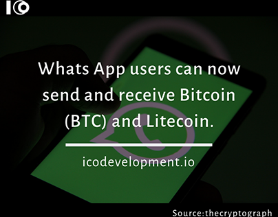 The whats App can supports Bitcoin (BTC) and Litecoin.