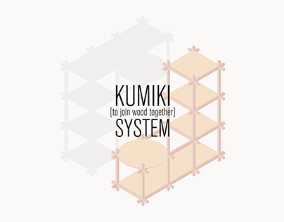 KUMIKI SYSTEM