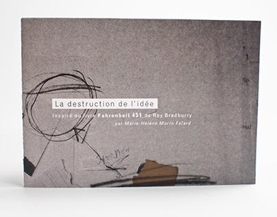 La destruction de l'idée (Projet étudiant)