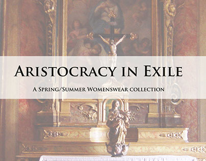 Aristocracy in Exile - S/S Womenswear