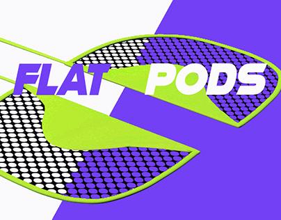 Flat Pods