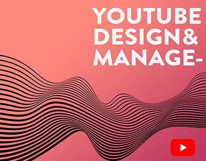 YOUTUBE MANAGEMENT&DESIGN