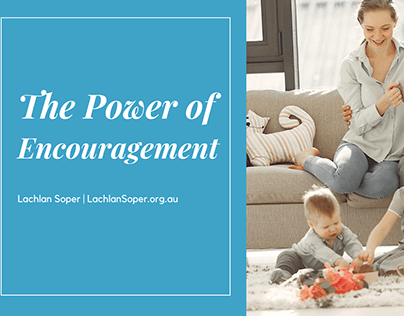 The Power of Encouragement | Lachlan Soper