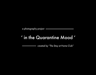 """""""in the Quarantine Mood""""   Photography Project"""