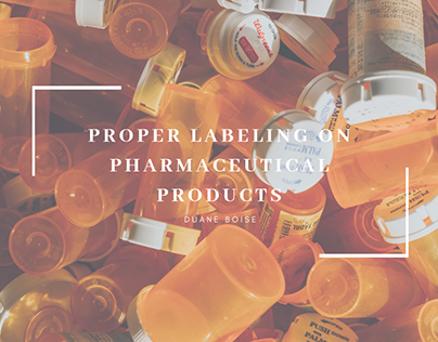 Proper Labeling on Pharmaceutical Products