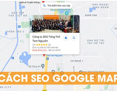 Cách SEO Google Maps Top 3