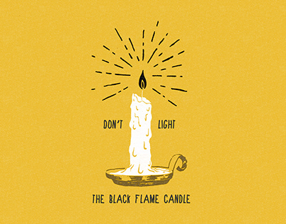 Don't Light The Black Flame Candle
