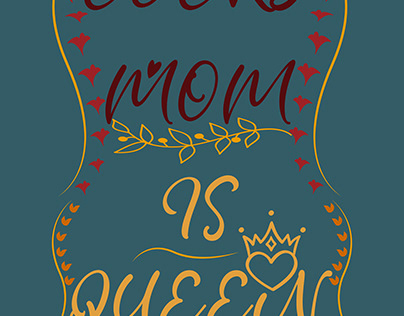 EVERY MOM IS QUEEN