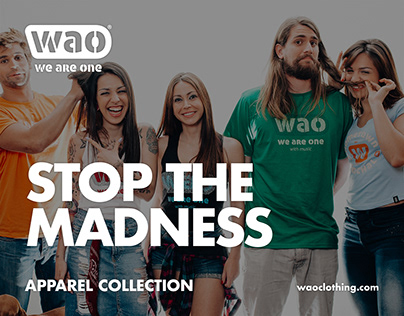 WAO - We Are One Apparel Collection - Stop the Madness