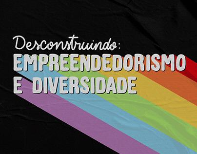 Desconstruindo: Empreendedorismo e Diversidade