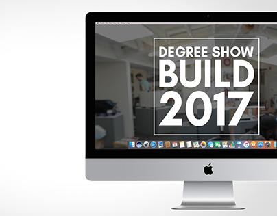 Degree Show Build 2017